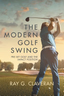 The Modern Golf Swing