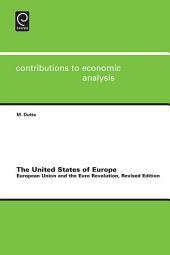 United States of Europe: European Union and the Euro Revolution