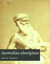 Australian Aborigines: The Languages and Customs of Several Tribes of Aborigines in the Western District of Victoria, Australia