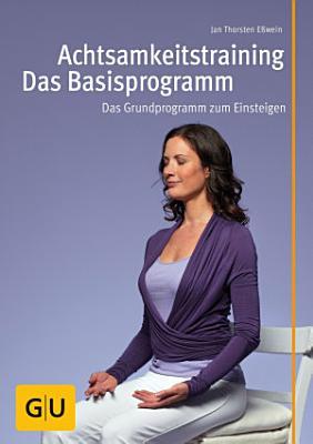 Achtsamkeitstraining   Das Basisprogramm PDF