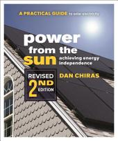 Power from the Sun: A Practical Guide to Solar Electricity Revised 2nd Edition