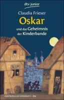 Oskar und das Geheimnis der Kinderbande PDF