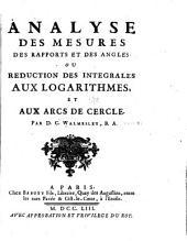 Analyse des mesures, des rapports et des angles: ov, Reduction des integrales aux logarithmes, et aux arcs de cercle