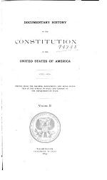 Documentary History of the Constitution of the United States of America, 1786-1870: pt. III, May, 1894. The Constitution as signed in convention; proceedings in Congress; ratification. pt. IV, Sept. 1894. The amendments