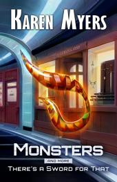 Monsters, And More: A Science Fiction Story Bundle from the collection There's a Sword for That