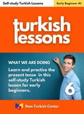 Self-study Turkish Lessons 6 For Beginners: Turkish Lessons For Self-study