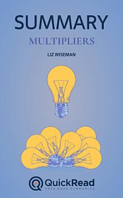 Multipliers by Liz Wiseman  Summary