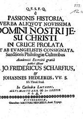 E passionis historia verba aliquot novissima Domini Nostri Jesu Christi in cruce prolata, et ab evangelistis consignata
