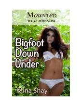Mounted by a Monster: Bigfoot Down Under (Paranormal Erotica)
