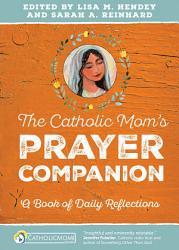 The Catholic Mom S Prayer Companion Book PDF