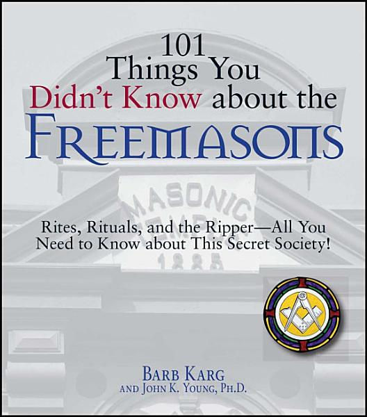 101 Things You Didn t Know About The Freemasons PDF