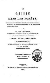 Le guide dans les forêts: ouvrage particulièrement destiné à l'instruction des campagnards, des propriétaires de bois et des préposés des communes rurales, Volume2