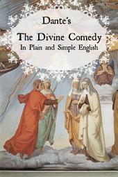 Dante's Divine Comedy in Plain and Simple English (Translated)