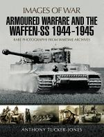 Armoured Warfare and the Waffen-SS, 1944–1945