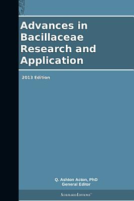 Advances In Bacillaceae Research And Application 2013 Edition