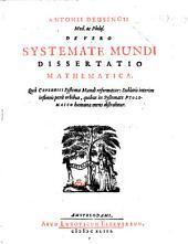 Antonii Deusingii ... De vero systemate mundi dissertatio mathematica. Quâ Copernici systema mundi reformatur: sublatis interim infinitis penè orbibus ..