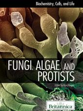 Fungi, Algae, and Protists