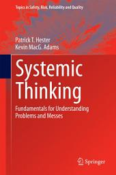 Systemic Thinking: Fundamentals for Understanding Problems and Messes