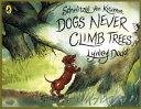 Schnitzel Von Krumm  Dogs Never Climb Trees