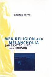 Men, Religion, and Melancholia: James, Otto, Jung, and Eriksson