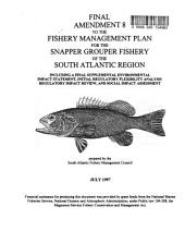 Amendment 8 to the Fishery Management Plan (FMP) for the Snapper Grouper Fishery of the South Atlantic Region: Environmental Impact Statement