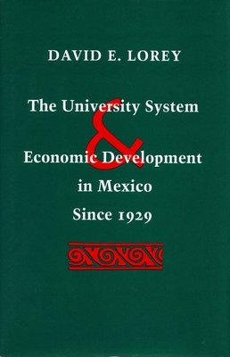 The University System and Economic Development in Mexico Since 1929
