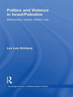 Politics and Violence in Israel Palestine PDF