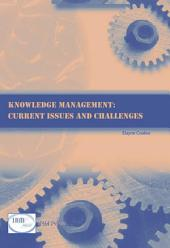 Knowledge Management: Current Issues and Challenges