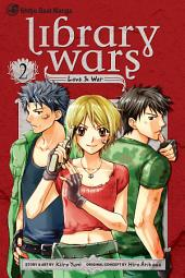Library Wars: Love & War: Volume 2