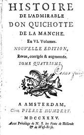 Histoire de l'admirable Don Quichotte de la Manche: en vi. volumes, Volume4