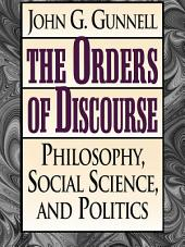 The Orders of Discourse: Philosophy, Social Science, and Politics
