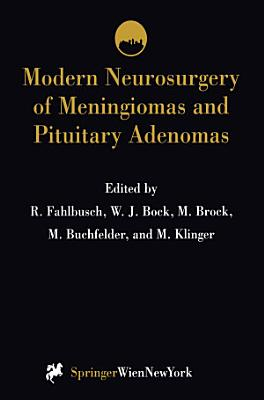 Modern Neurosurgery of Meningiomas and Pituitary Adenomas PDF