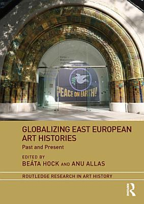 Globalizing East European Art Histories