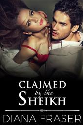 Claimed by the Sheikh: Book 5, Desert Kings