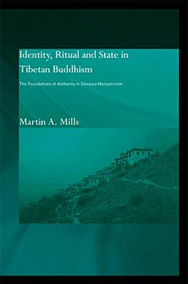 Identity  Ritual and State in Tibetan Buddhism