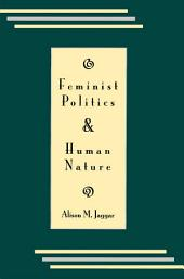 Feminist Politics and Human Nature (Philosophy and Society)