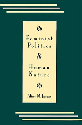 Feminist Politics and Human Nature  Philosophy and Society  PDF