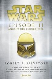 Star WarsTM - Episode II - Angriff der Klonkrieger: Roman nach dem Drehbuch von George Lucas und Jonathan Hales und der Geschichte von George Lucas