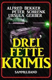 Drei fette Krimis: Cassiopeiapress Thriller Sammelband