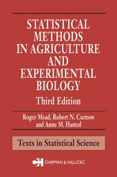 Statistical Methods in Agriculture and Experimental Biology, Third Edition: Edition 3