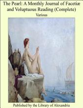 The Pearl: A Monthly Journal of Faceti_ and Voluptuous Reading (Complete)