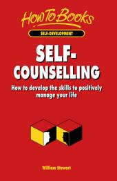 Self-Counselling: How to develop the skills to positively manage your life