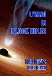 Spouting Black Holes: Seven Plays by Bill Reed