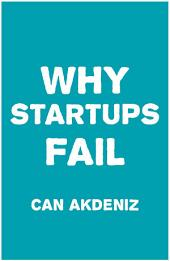 Why Startups Fail: Deadly Mistakes of Business Startup Founders Explained