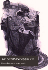 The Betrothal of Elypholate: And Other Tales of the Pennsylvania Dutch
