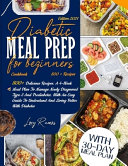 Diabetic Meal Prep Cookbook For Beginners Edition 2021