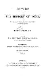 Lectures on the History of Rome: From the Earliest Times to the Fall of the Western Empire, Volume 1