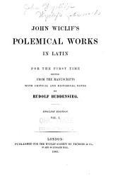 Wyclif's Latin works: Polemical works in Latin. 2 v