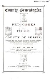 County Genealogies: Pedigrees of the Families in the County of Sussex