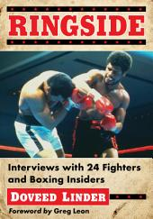Ringside: Interviews with 24 Fighters and Boxing Insiders